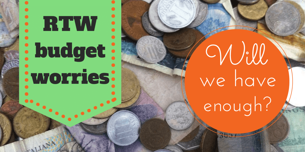 RTW budget worries: will we have enough?