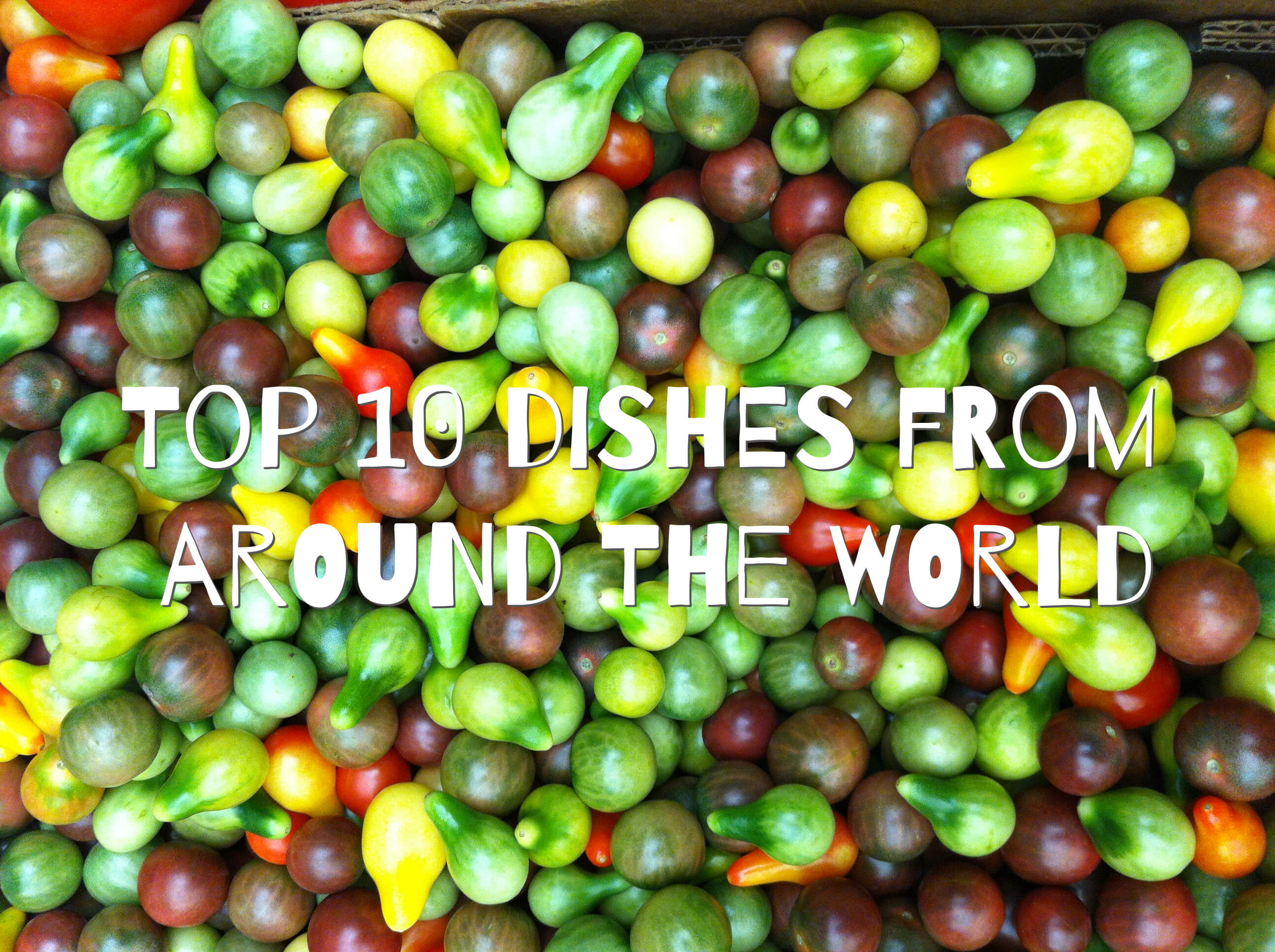 My top 10 dishes: eating my way around the world