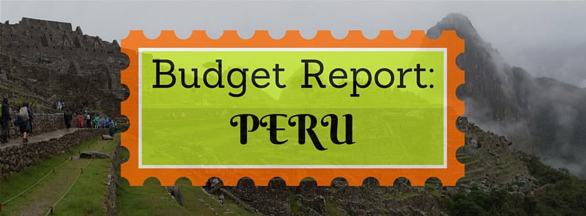 My Peru Travel Budget (introducing my Spill-the-Beans Budget Series)