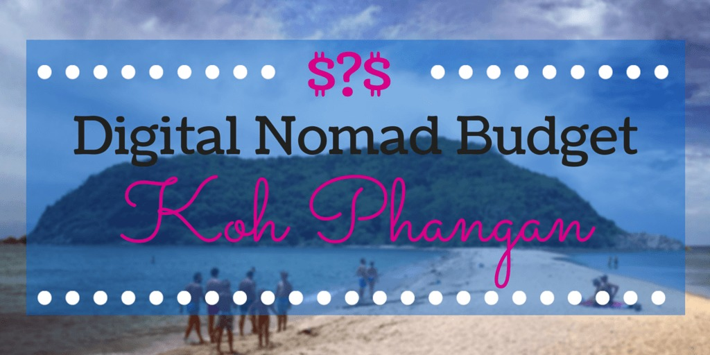 Digital Nomad Budget on Koh Phangan