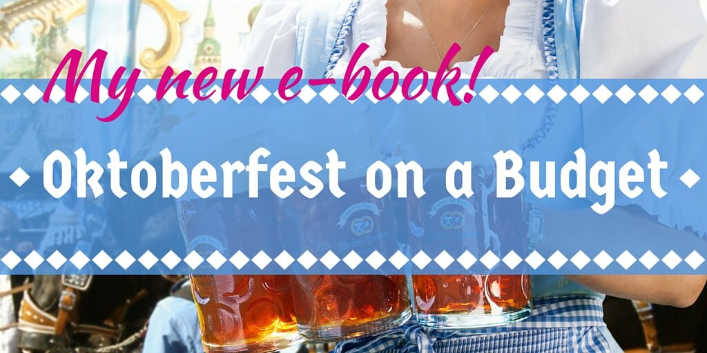 My new e-book: Oktoberfest on a Budget