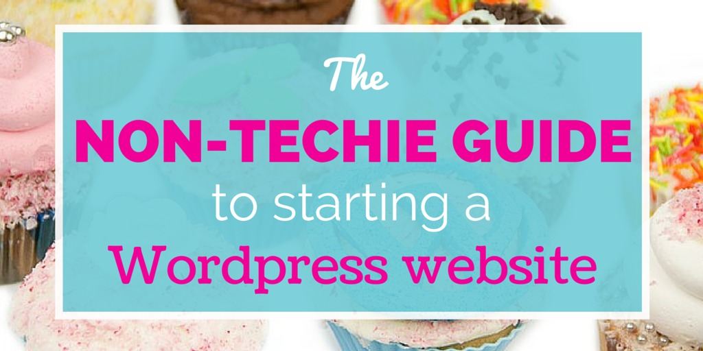 Non-techies rejoice! The Beginners' Guide to WordPress