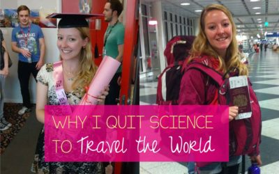 Why I Quit Science to Travel the World